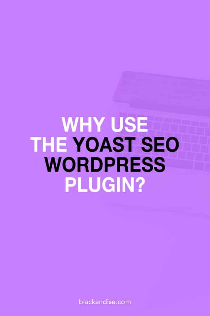 Why Use The Yoast SEO Plugin