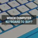Which Computer Keyboard to Buy?