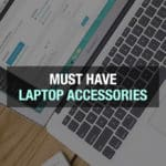 Must Have Laptop Accessories List