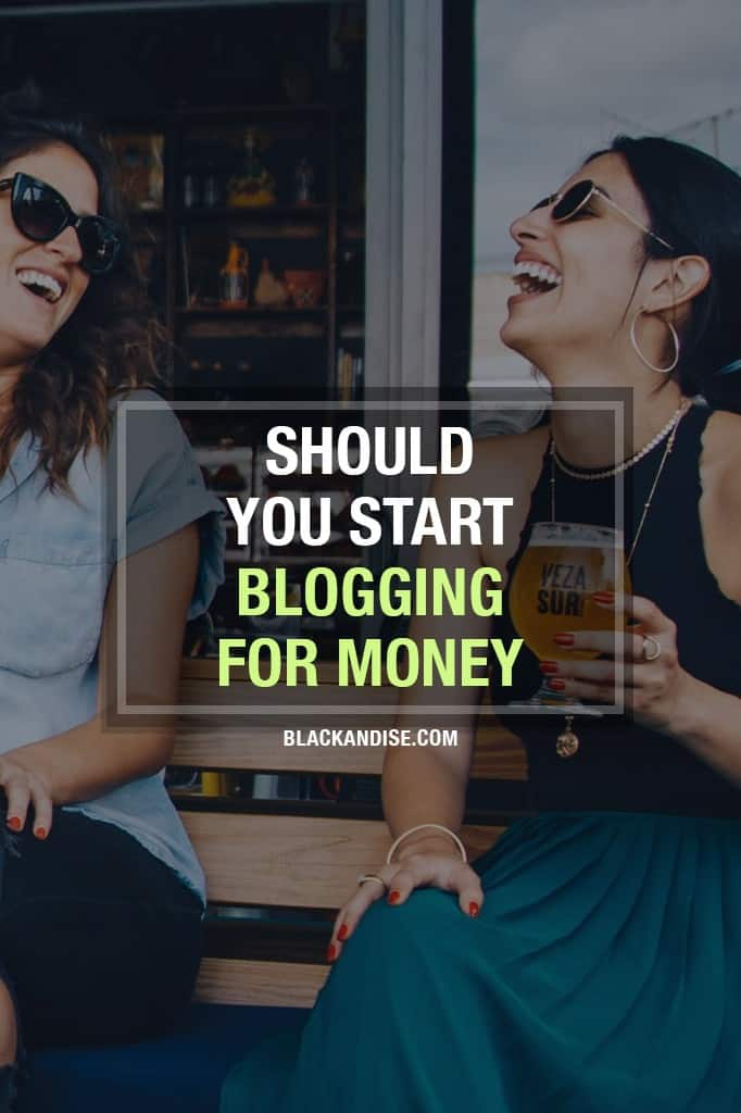 Should You Start Blogging For Money?
